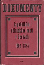 : Dokumenty k počátkům dělnického hnutí v Čechách 1864-1874, 1961