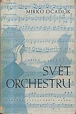 Očadlík: Svět orchestru : Průvodce tvorbou orchestrální : Klasikové a romantikové, 1942