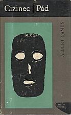 Camus: Cizinec ; Pád, 1966