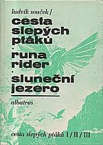 Souček: Cesta slepých ptáků ; Runa rider ; Sluneční jezero, 1989