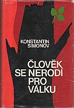 Simonov: Člověk se nerodí pro válku, 1970