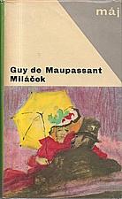 Maupassant: Miláček, 1967