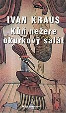 Kraus: Kůň nežere okurkový salát, 2001