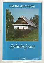 Javořická: Splněný sen, 1994