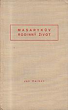 Herben: Masarykův rodinný život, 1937