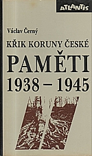 Černý: Paměti, díl  2.: Křik Koruny české : 1938 - 1945 : Náš kulturní odboj za války, 1992