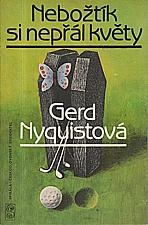 Nyquist: Nebožtík si nepřál květy, 1982