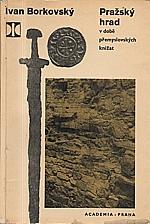 Borkovský: Pražský hrad v době přemyslovských knížat, 1969