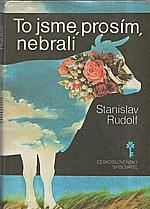 Rudolf: To jsme, prosím, nebrali, 1988