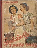 Hüttlová: Spolužačky z páté třídy, 1940