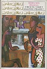 Hrabal: Chcete vidět zlatou Prahu?, 1989