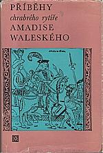 Rodriguez de Montalvo: Příběhy chrabrého rytíře Amadise Waleského, 1974