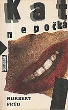 Frýd: Kat nepočká, 1990
