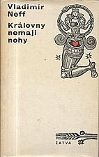 Neff: Královny nemají nohy, 1973