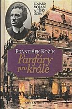 Kožík: Fanfáry pro krále, 1993
