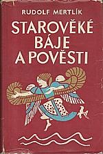 Mertlík: Starověké báje a pověsti, 1968