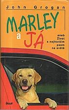 Grogan: Marley a já, aneb, Život s nejhorším psem na světě, 2007