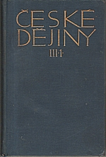 Urbánek: České dějiny. Díl III. Část 1., Věk poděbradský. I, 1915