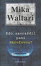 Waltari: Kdo zavraždil paní Skrofovou?, 2003