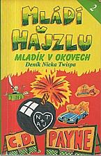 Payne: Mládí v hajzlu : deník Nicka Twispa. Kn. 2, Mladík v okovech, 1995