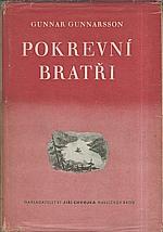 Gunnarsson: Pokrevní bratři, 1946