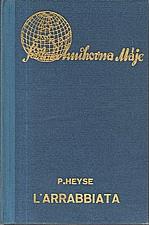 Heyse: L'Arrabbiata, 1938