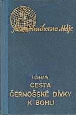 Shaw: Cesta černošské dívky k Bohu, 1939