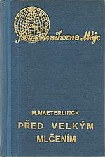 Maeterlinck: Před velkým mlčením, 1938