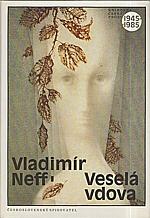Neff: Veselá vdova, 1988