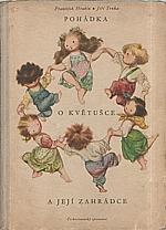 Hrubín: Pohádka o Květušce a její zahrádce, plná zvířátek, ptáků, květin a nakonec dětí, 1955