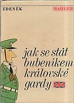 Mahler: Jak se stát bubeníkem královské gardy, 1965