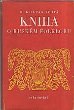Kolpakova: Kniha o ruském folkloru, 1953