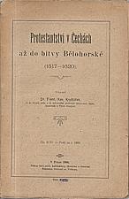 Kryštůfek: Protestantství v Čechách až do bitvy Bělohorské, 1906