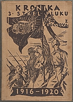 : Kronika 3. střeleckého pluku Jana Žižky z Trocnova 1916-1920, 1927
