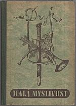 Dyk: Malá myslivost, 1948