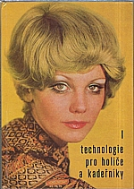 Michalička: Technologie I pro I. ročník odborných učilišť a učňovských škol učební obor holič a kadeřník, 1981