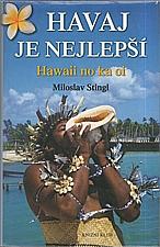Stingl: Havaj je nejlepší, 2006