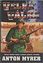Myrer: Velká válka, 2000