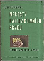 Kašpar: Nerosty radioaktivních prvků, jejich vznik a vývoj, 1959