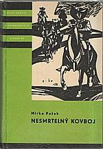Pašek: Nesmrtelný kovboj, 1966