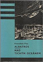 Flos: Albatros ; Nad Tichým oceánem, 1976