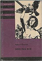 Štorch: Hrdina Nik, 1968