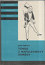 Fabricius: Tonek z Napoleonovy armády, 1981