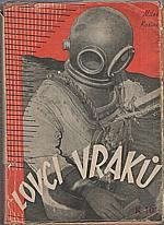 Kosina: Lovci vraků, 1939