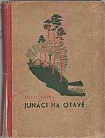 Pavel: Junáci na Otavě, 1946