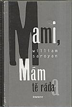Saroyan: Mami, mám tě ráda, 1998