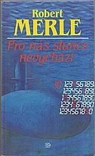 Merle: Pro nás slunce nevychází, 1992