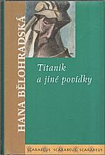 Bělohradská: Titanik a jiné povídky, 2004
