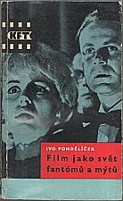 Pondělíček: Film jako svět fantómů a mýtů, 1964