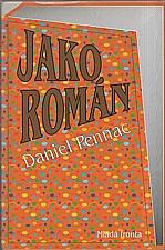 Pennac: Jako román, 2004
